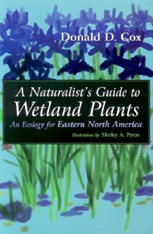 A Naturalist's Guide to Wetland Plants: An Ecology for Eastern North America 9780815607403