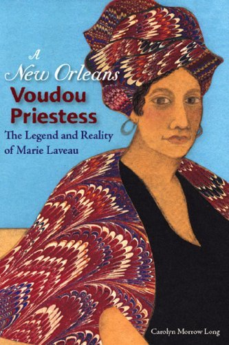 A New Orleans Voudou Priestess: The Legend and Reality of Marie Laveau 9780813032146