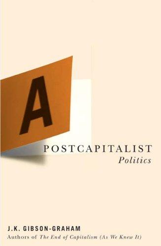 A Postcapitalist Politics 9780816648047