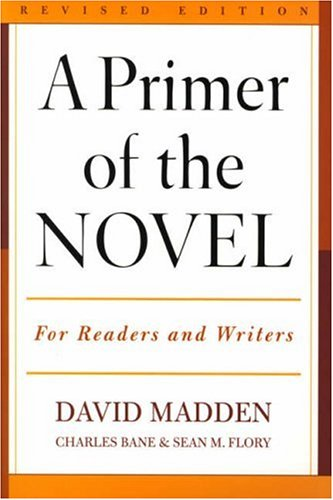 A Primer of the Novel: For Readers and Writers