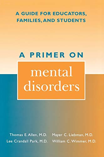 A Primer on Mental Disorders: A Guide for Educators, Families, and Students 9780810839199