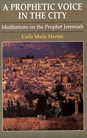 A Prophetic Voice in the City: Meditations on the Prophet Jeremiah 3438132