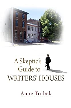 A Skeptic's Guide to Writers' Houses 9780812242928