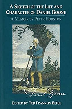 A Sketch of the Life and Character of Daniel Boone 9780811715225