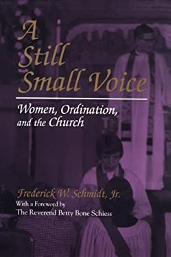 A Still Small Voice: Women, Ordination, and the Church 9780815626831