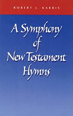 A Symphony of New Testament Hymns 9780814624258