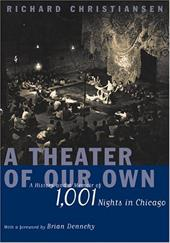 A Theater of Our Own: A History and a Memoir of 1,001 Nights in Chicago 3364638