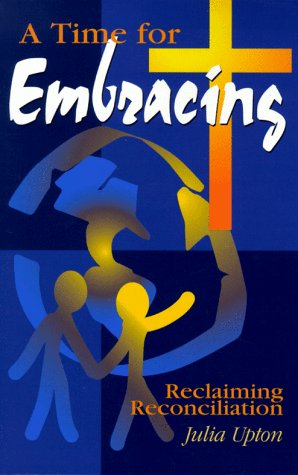 A Time for Embracing: Reclaiming Reconciliation 9780814623732