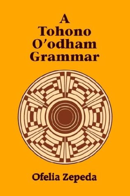 A Tohono O'Odham Grammar 9780816507924