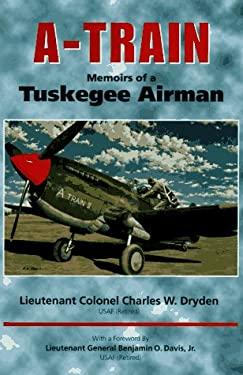 A-Train: Memoirs of a Tuskegee Airman 9780817308568