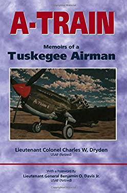 A-Train: Memoirs of a Tuskegee Airman 9780817312664