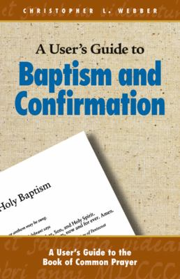 A User's Guide to Baptism and Confirmation 9780819222145