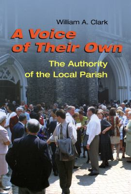 A Voice of Thier Own: The Authority of the Local Parish 9780814652183