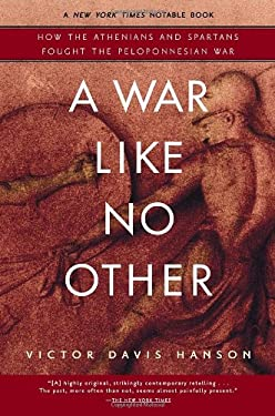 A War Like No Other: How the Athenians and Spartans Fought the Peloponnesian War 9780812969702