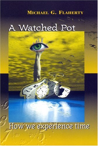 A Watched Pot: How We Experience Time 9780814726877