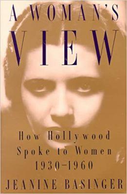 A   Woman's View Woman's View Woman's View Woman's View Woman's View: How Hollywood Spoke to Women, 1930-1960 How Hollywood Spoke to Women, 1930-1960