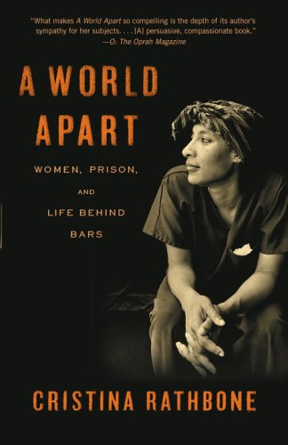 A World Apart: Women, Prison, and Life Behind Bars 9780812971095