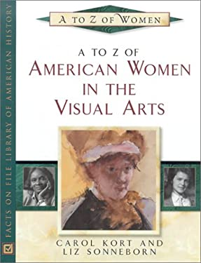 A to Z of American Women in the Visual Arts 9780816043972