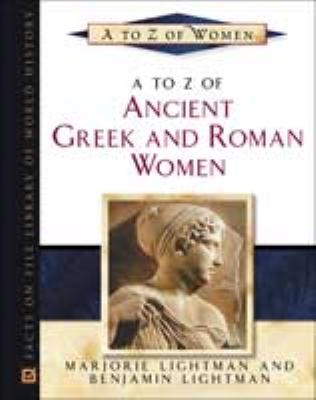 A to Z of Ancient Greek and Roman Women 9780816031122