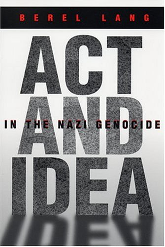 ACT and Idea in the Nazi Genocide 9780815629931