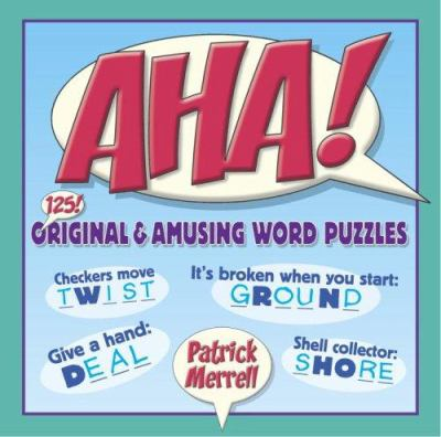 AHA!: 125! Original & Amusing Word Puzzles 9780812936599
