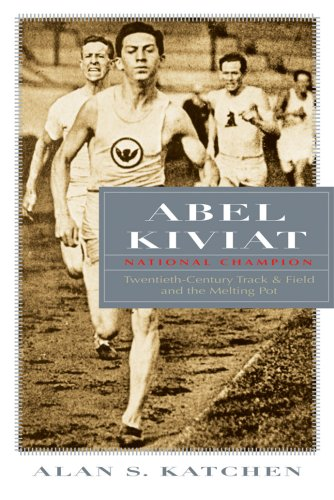 Abel Kiviat, National Champion: Twentieth-Century Track & Field and the Melting Pot 9780815609391