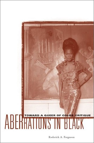 Aberrations in Black: Toward a Queer of Color Critique 9780816641291