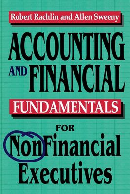 Accounting and Financial Fundamentals for Nonfinancial Executives 9780814479285