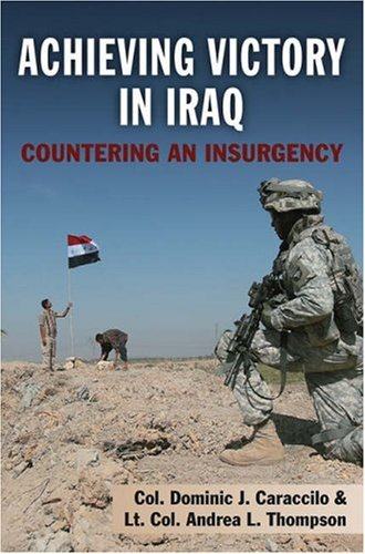 Achieving Victory in Iraq: Countering an Insurgency 9780811703888