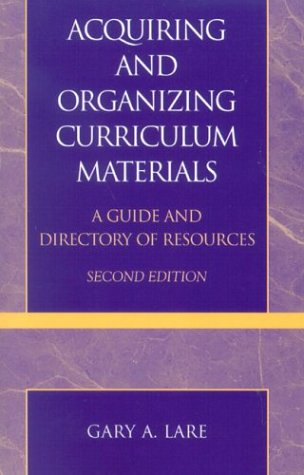 Acquiring and Organizing Curriculum Materials: A Guide and Directory of Resources 9780810848184