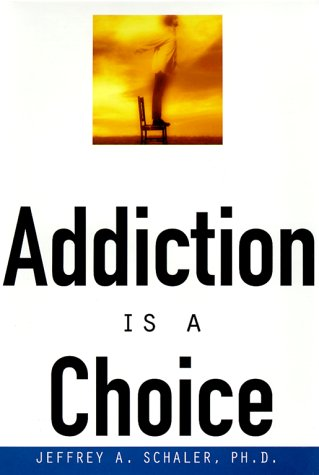Addiction Is a Choice 9780812694031