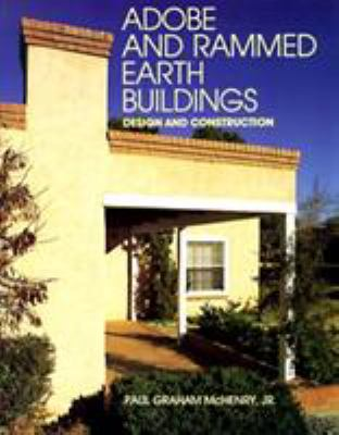Adobe and Rammed Earth Buildings: Design and Construction 9780816511242