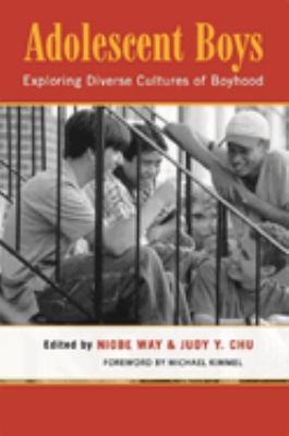 Adolescent Boys: Exploring Diverse Cultures of Boyhood 9780814793855