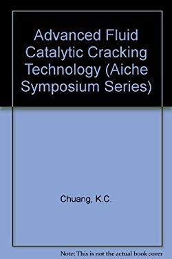 Advanced Fluid Catalytic Cracking Technology 9780816905782