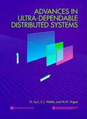 Advances in Ultra-Dependable Distributed Systems 9780818662874