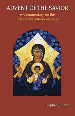 Advent of the Savior: A Commentary on the Infancy Narratives of Jesus 9780814624104