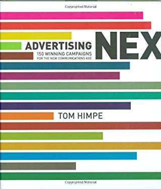 Advertising Next: 150 Winning Campaigns for the New Communications Age 9780811865395