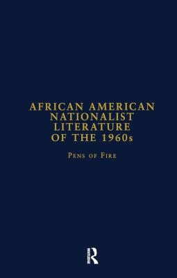 African American Nationalist Literature of the 1960s: Pens of Fire