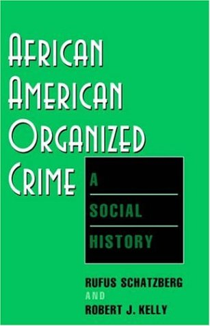 African American Organized Crime: A Social History 9780813524450