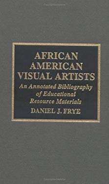 African-American Visual Artists: An Annotated Bibliography of Educational Resource Materials 9780810837225