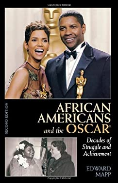 African Americans and the Oscar: Decades of Struggle and Achievement 9780810861060
