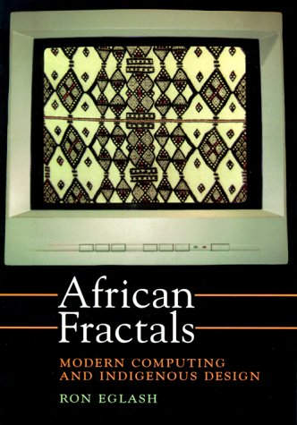 African Fractals: Modern Computing and Indigenous Design 9780813526140