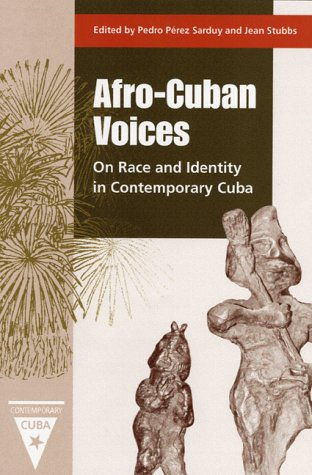 Afro-Cuban Voices: On Race and Identity in Contemporary Cuba 9780813017358