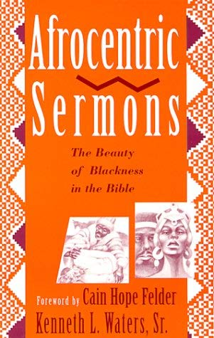 Afrocentric Sermons: The Beauty of Blackness in the Bible 9780817011994
