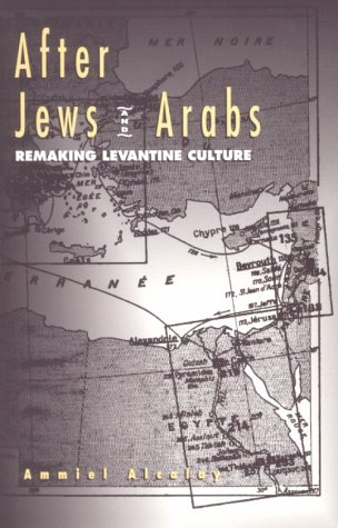 After Jews and Arabs: Remaking Levantine Culture 9780816621552