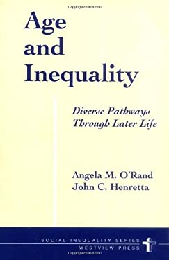 Age and Inequality: Diverse Pathways Through Later Life 9780813398129