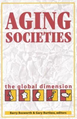 Aging Societies: The Global Dimension