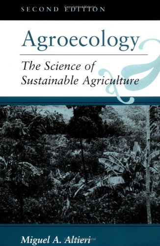 Agroecology: The Science of Sustainable Agriculture, Second Edition 9780813317182