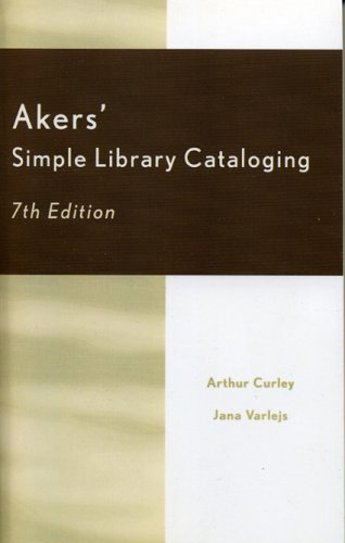 Akers' Simple Library Cataloging 9780810847378