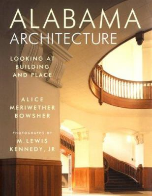 Alabama Architecture: Looking at Building and Place 9780817310813